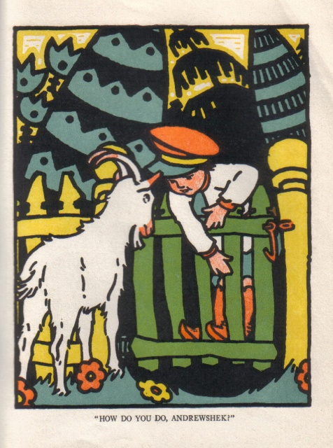 "Andrewshek, a small boy in an orange cap with a black bill, is leaning over green gate, standing on its bottom rail.  The gate is unlatched.  Andrewshek is conversing with a white goat.  The picture is colored in green, golden yellow, grayish blue, orange, black, and a bit of pink, but no red.  The caption says ""'How do you do, Andrewshek?'"""