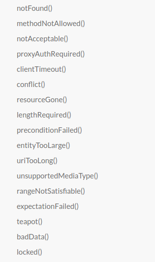 screenshot of part of a menu, with links for the following API functions: notFound, methodNotAllowed, notAcceptable, proxyAuthRequired, clientTimeout, conflict, resourceGone, lengthRequired, preconditionFailed, entityTooLarge, uriTooLong, unsupportedMediaType, rangeNotSatisfiable, expectationFailed, teapot, badData, locked