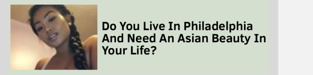 "Screengrab of an internet sidebar ad that asks ""Do You Live In Philadelphia And Need An Asian Beauty In Your Life?"""